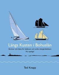 bokomslag Längs kusten i Bohuslän : skrönor och fakta för båtfarare och andra skärgårdsälskare: en bok