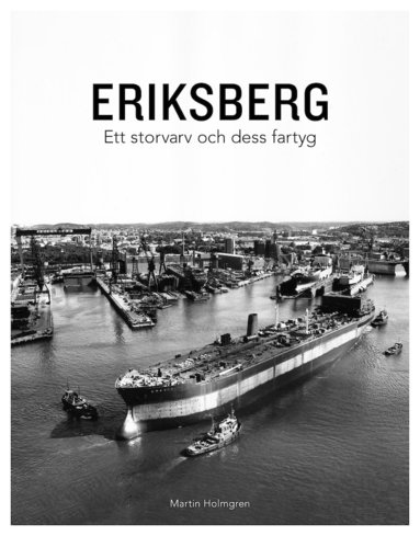 bokomslag Eriksberg - Ett storvarv och dess fartyg