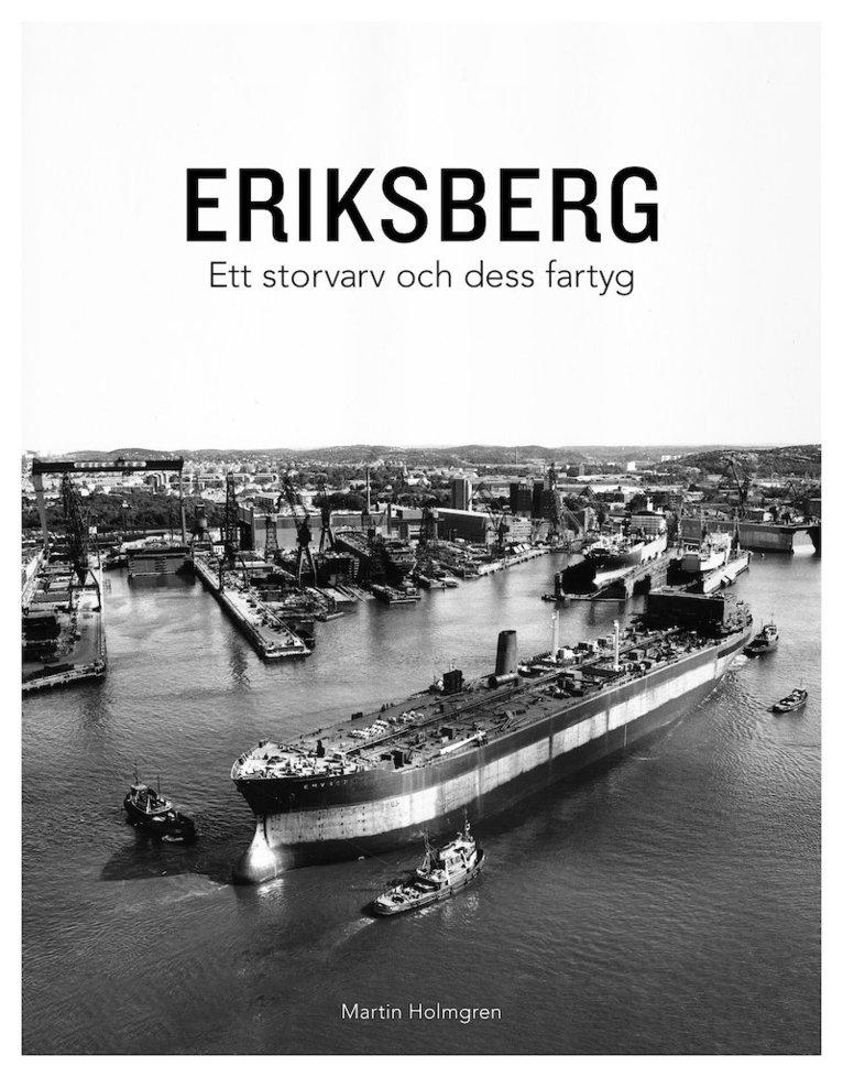 Eriksberg - Ett storvarv och dess fartyg 1