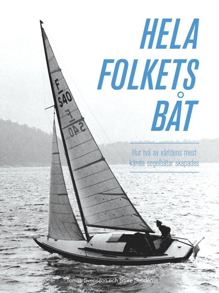 Hela folkets båt : hur två av världens mest kända segelbåtar skapades 1