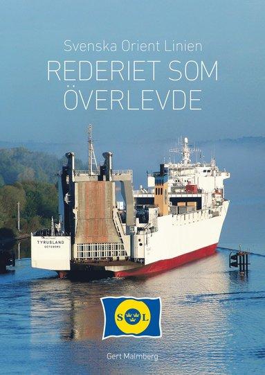 bokomslag Svenska Orient Linien : rederiet som överlevde