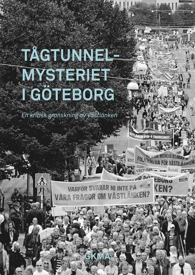 bokomslag Tågtunnelmysteriet i Göteborg : en kritisk granskning av Västlänken