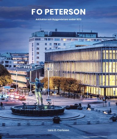 bokomslag F O Peterson : arkitekter och byggmästare sedan 1870