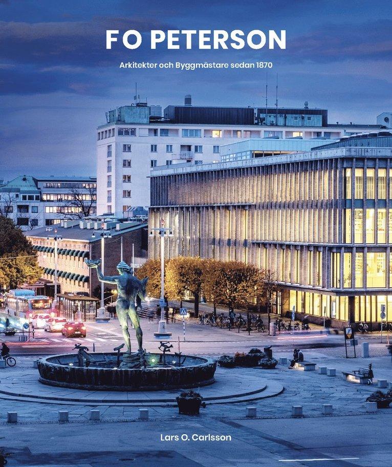 F O Peterson : arkitekter och byggmästare sedan 1870 1