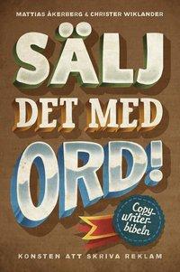 bokomslag Sälj det med ord : konsten att skriva reklam