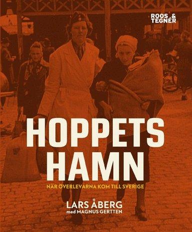 bokomslag Hoppets hamn : när överlevarna kom till Sverige