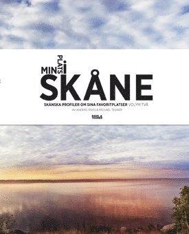 bokomslag Min plats i Skåne : Skånska profiler om sina favoritplatser, Vol. 2