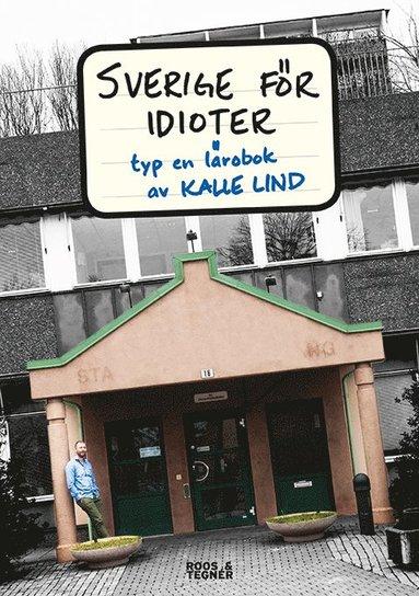 bokomslag Sverige för idioter : typ en lärobok