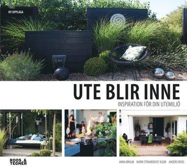 bokomslag Ute blir Inne. Vol 2 : inspiration för din utemiljö