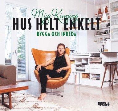 bokomslag Hus helt enkelt : bygga och inreda