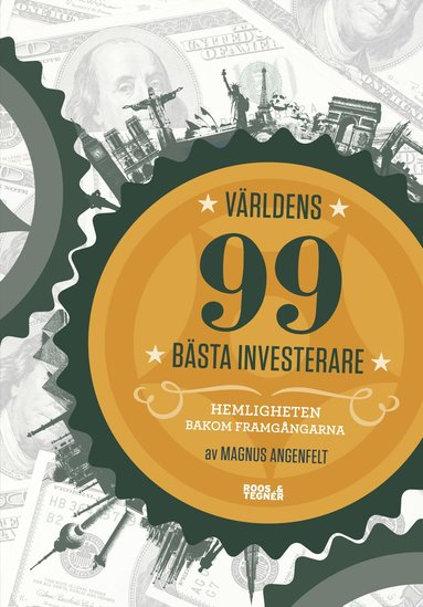 bokomslag Världens 99 bästa investerare : hemligheten bakom framgångarna