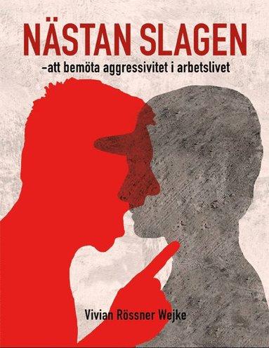 bokomslag Nästan slagen : att bemöta aggressivitet i arbetslivet