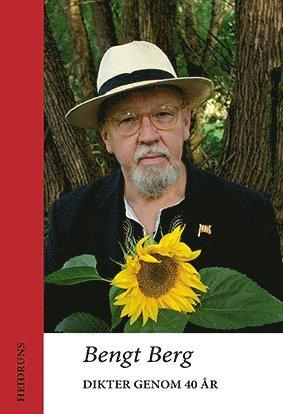 roliga 40 års dikter Dikter genom 40 år – Bengt Berg – Bok | Akademibokhandeln roliga 40 års dikter