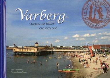 bokomslag Varberg - Staden vid havet i ord och bild