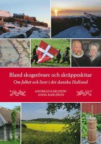 bokomslag Bland skogsrövare och skräppeskitar - Om folket och livet i det danska Halland