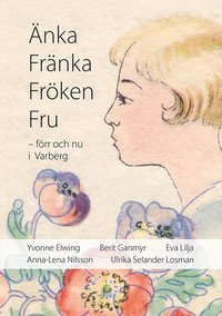 bokomslag Änka Fränka Fröken Fru - förr och nu i Varberg
