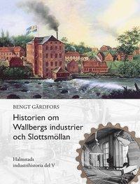bokomslag Historien om Wallbergs industrier och Slottsmöllan