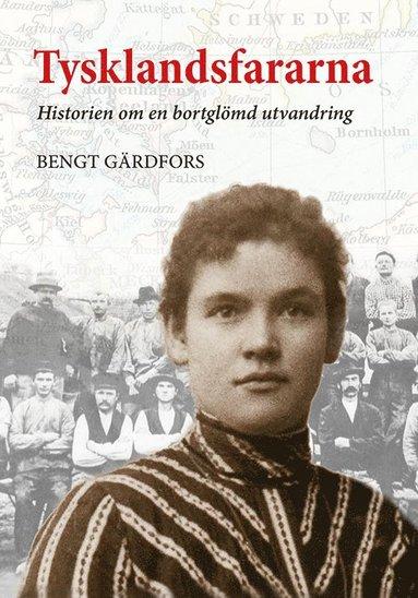bokomslag Tysklandsfararna - Historien om en bortglömd utvandring