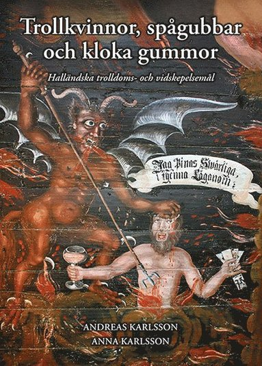 bokomslag Trollkvinnor, spågubbar och kloka gummor - Halländska trolldoms- och vidskepelsemål
