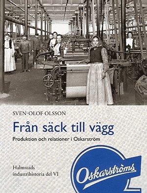 bokomslag Från säck till vägg - Produktion och relationer i Oskarström