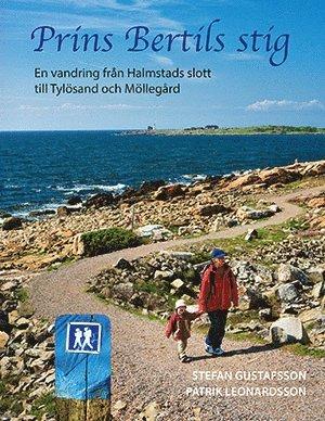 bokomslag Prins Bertils stig - En vandring från Halmstads slott till Tylösand och Möllegård