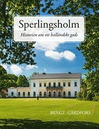 bokomslag Sperlingsholm - Historien om ett halländskt gods
