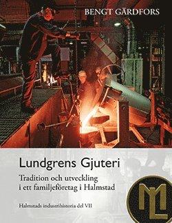 bokomslag Lundgrens Gjuteri - Tradition och utveckling i ett familjeföretag i Halmstad