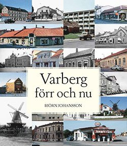 bokomslag Varberg förr och nu