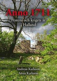 bokomslag Anno 1711 Pestens och krigets år i Halland