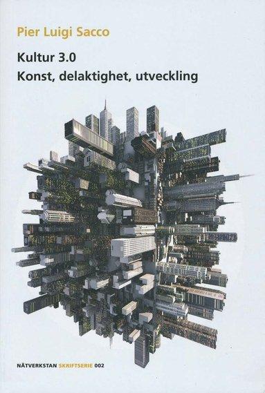 bokomslag Kultur 3.0 : Konst, delaktighet, utveckling.
