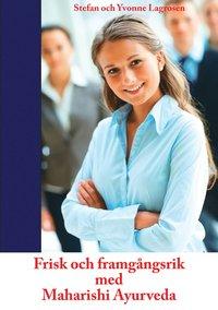bokomslag Frisk och framgångsrik med Maharishi Ayurveda
