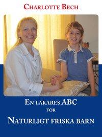 bokomslag En läkares ABC för naturligt friska barn