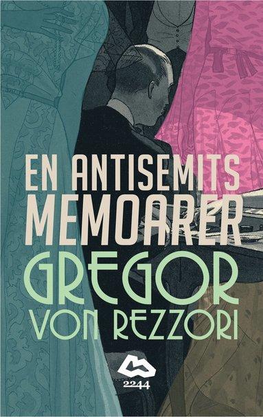 bokomslag En antisemits memoarer : en roman i fem berättelser