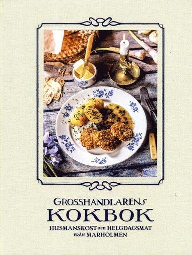bokomslag Grosshandlarens kokbok : husmanskost och helgdagsmat från Marholmen