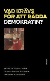 bokomslag Vad krävs för att rädda demokratin?