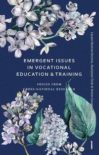 bokomslag Emergent issues in vocational education & training : voices from cross-national research