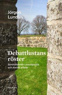 bokomslag Debattlustans röster : samhällskritik i socialpolitik och socialt arbete