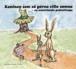 bokomslag Kaninen som så gärna ville somna : en annorlunda godnattsaga