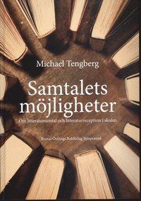 bokomslag Samtalets möjligheter : om litteratursamtal och litteraturreception i skolan