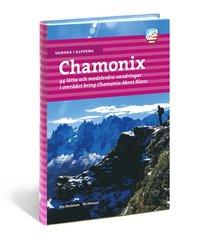 bokomslag Vandra i Alperna : Chamonix : 44 lätta och medelsvåra vandringar i området kring Chamonix-Mont Blanc