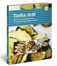 bokomslag Torka mat : gör din egen friluftsmat och ta vara på svamp, frukter och bär