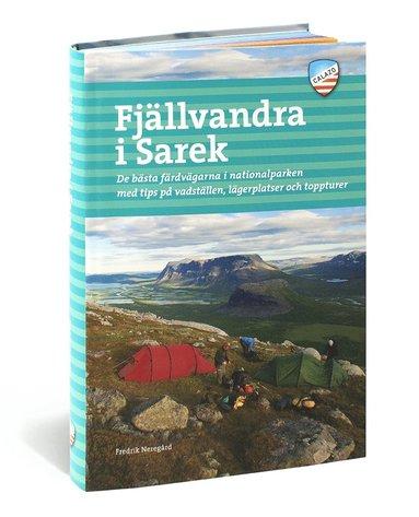 bokomslag Fjällvandra i Sarek : de bästa färdvägarna i nationalparken med tips på vadställen, lägerplatser och toppturer