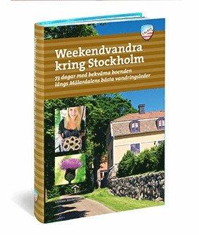 bokomslag Weekendvandra kring Stockholm : 73 dagar med bekväma boenden längs Mälardal