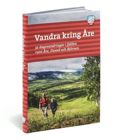 bokomslag Vandra kring Åre : 32 dagsvandringar i fjällen runt Åre, Duved och Björnen