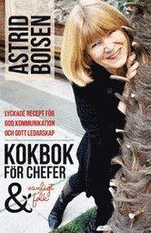 bokomslag Kokbok för chefer och vanligt folk : lyckade recept för god kommunikation och gott ledarskap