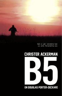 bokomslag B5 : en Douglas Porter-deckare