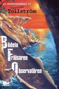 bokomslag BFO : bödeln, frälsaren, observatören