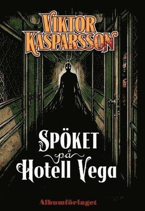 bokomslag Viktor Kasparsson. Del 1, Spöket på hotell Vega
