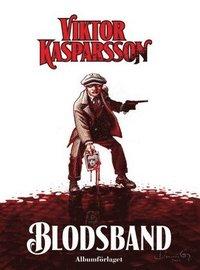 bokomslag Viktor Kasparsson. Del 3, Blodsband