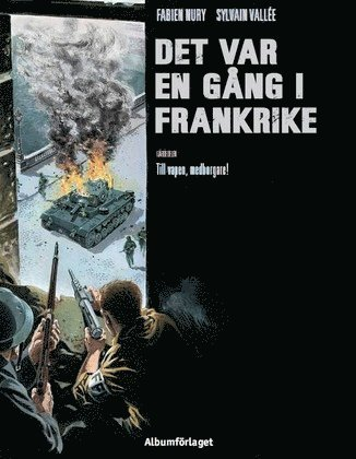 bokomslag Det var en gång i Frankrike. Till vapen, medborgare!